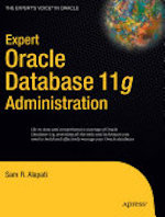 Expert Oracle Database 11g Administration by Sam R. Alapati
