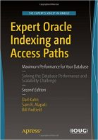 Expert Oracle Indexing and Access Paths by Darl Kuhn, Sam R. Alapati, Bill Padfield