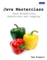 Java Masterclass: Java Exceptions, Assertions and Logging by Sam Alapati