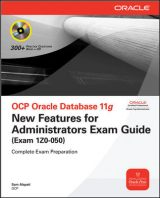 OCP Oracle Database 11g New Features for Administrators Exam Guide (Exam 1Z0-050) by Sam R. Alapati