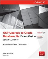OCP Upgrade to Oracle Database 12c Exam Guide (Exam 1Z0-060) by Sam R. Alapati