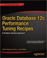 Oracle Database 12c Performance Tuning Recipes by Sam R. Alapati, Darl Kuhn, and Bill Padfield