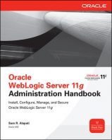 Oracle WebLogic Server 11g Administration Handbook by Sam R. Alapati