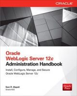 Oracle WebLogic Server 12c Administration Handbook by Sam R. Alapati